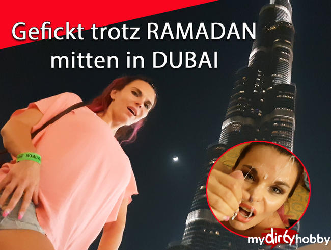 Gefickt trotz RAMADAN mitten in DUBAI !