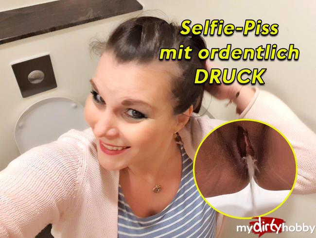 Selfie-Piss mit ordentlich DRUCK