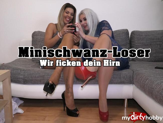 Minischwanz-Loser! Wir ficken deim Hirn